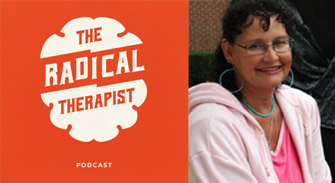 The Radical Therapist #004 - Dr. AnaLouise Keating
