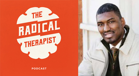The Radical Therapist #009 –Liberation Psychology & Counseling w/Dr. Andraé L. Brown