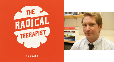 The Radical Therapist #022 – A History of American Radical Psychiatry w/ Dr. Lucas Richert